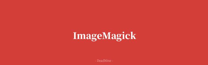 转载:Linux命令修图工具 ImageMagick实现缩放编辑转换图片格式
