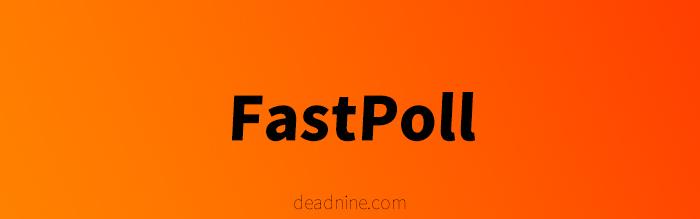 FastPoll在线生成免费线上投票 即时创建有效公共调查问卷